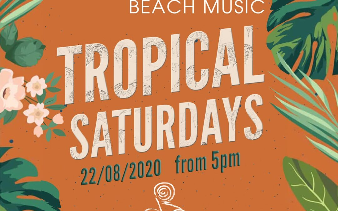 Tropical Saturdays